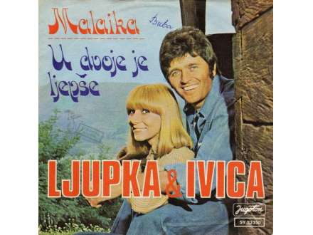 Ljupka Dimitrovska, Ivica Šerfezi - Malaika / U Dvoje Je Ljepše