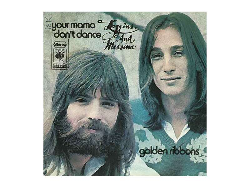 Loggins And Messina - Your Mama Don`t Dance