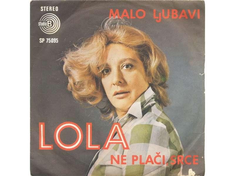 Lola Novaković - Malo Ljubavi / Ne Plači Srce