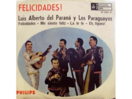 Luis Alberto Del Parana, Los Paraguayos (2) - Felicidades ! / Me Siento Feliz / La Le Le / Eh, Figues !