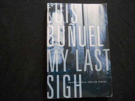 Luis Bunuel MY LAST SIGH