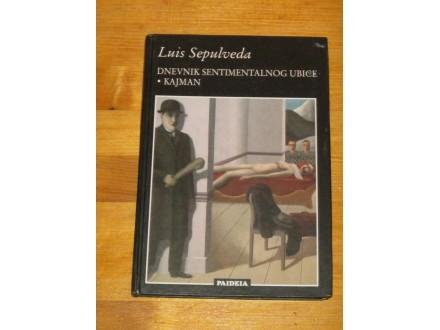Luis Sepulveda - Dnevnik sentimentlanog ubice - Kajman