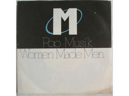 M (2) - Pop Muzik / Women Made Men