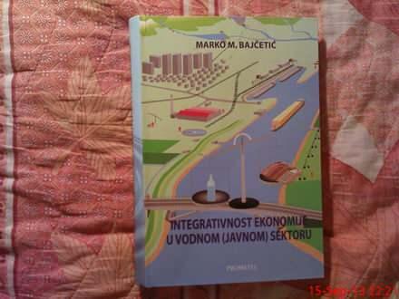 M. M. BAJCETIC - INTEGRATIVNOST EKONOMIJE U VODNOM [ JA