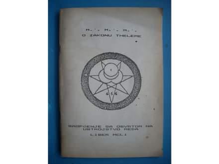 M.`. M.`. M.`.  O zakonu Theleme Saopćenje sa osvrtom