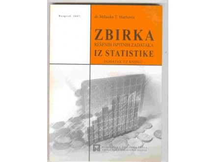 M.Markovic:Zbirka resenih ispit. zadataka iz statistike