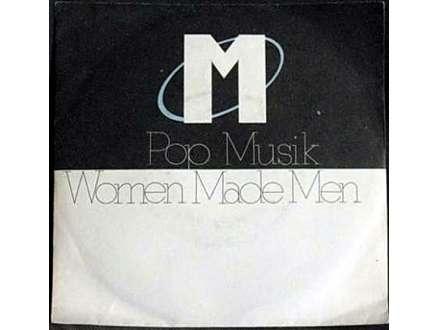 M - Pop Muzik / Woman Make Man