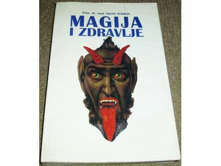 MAGIJA I ZDRAVLJE - Dr Danilo N. Bakoč