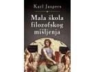 MALA ŠKOLA FILOZOFSKOG MIŠLJENJA - Karl Jaspers