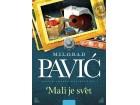 MALI JE SVET - Milorad Pavić