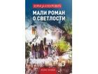 MALI ROMAN O SVETLOSTI - Zorica Kuburović