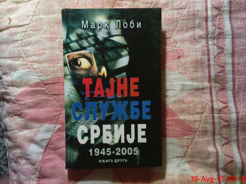 MARK  LOBI  -  TAJNE SLUZBE SRBIJE 1945 - 2005  II