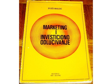 MARKETING I INVESTICIONO ODLUČIVANJE - Dr B. Mihailović