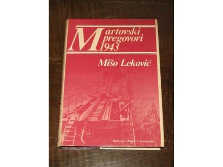 MARTOVSKI PREGOVORI 1943 - Mišo Leković