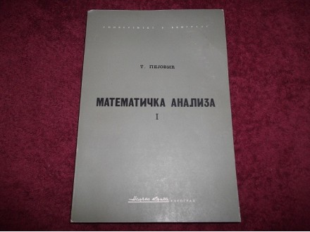 MATEMATIČKA ANALIZA I - T.Pejović