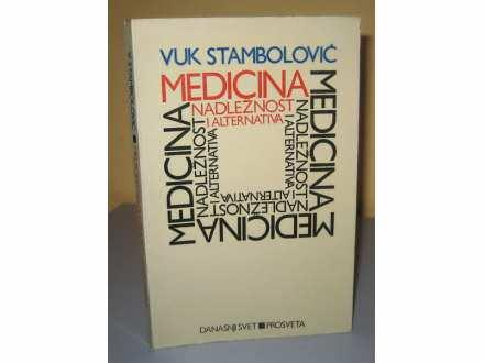 MEDICINA NADLEŽNOST I ALTERNATIVA Vuk Stambolović