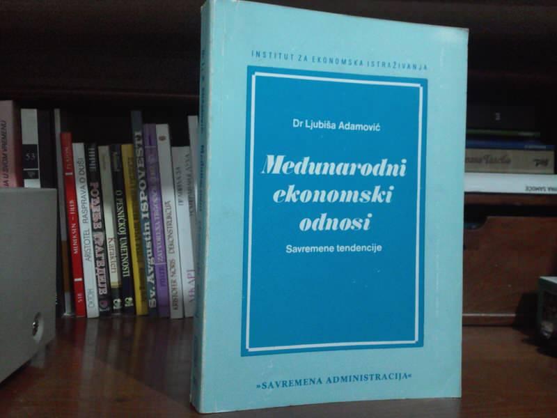MEĐUNARODNI EKONOMSKI ODNOSI - DR  LJUBIŠA ADAMOVIĆ