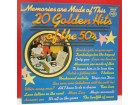 MEMORIES ARE MADE OF THIS - 20 GOLDEN HITS OF THE 50`S