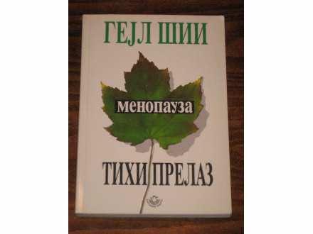MENOPAUZA - TIHI PRELAZ - Gejl Šii (NOVA)
