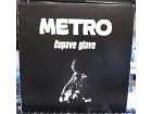 METRO (19) - CUPAVE GLAVE - LP