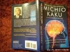 MICHIO KAKU, THE FUTURE OF THE MIND