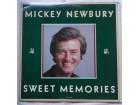 MICKEY  NEWBURY  -  SWEET  MEMORIES
