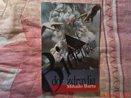 MIHAILO  BARTA  --  BIONERGIJOM DO  ZDRAVLJA