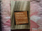 MIHAILO MARKOVIC - HUMANIZAM I DIJALEKTIKA