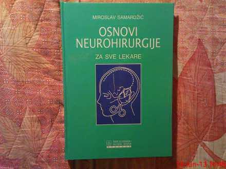 MIROSLAV SAMARDZIC --  OSNOVI NEUROHIRURGIJE