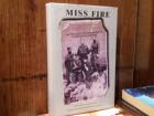 MISS FIRE,THE CHRONICLE OF A BRITISH MISSION TO MIHAILO