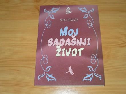 MOJ SADAŠNJI ŽIVOT - Meg Rozof