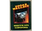 MRTVE OČI LONDONA (krim. roman) Edgar Wallace