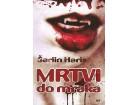 MRTVI DO MRAKA - Šarlin Haris