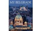 MY BELGRADE - Dragoljub Zamurović