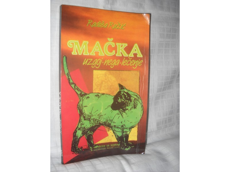 Macka-Uzgoj,Nega,Lecenje-Radisa Ruzic