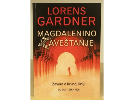 Magdalenino zaveštanje - Lorens Gardner