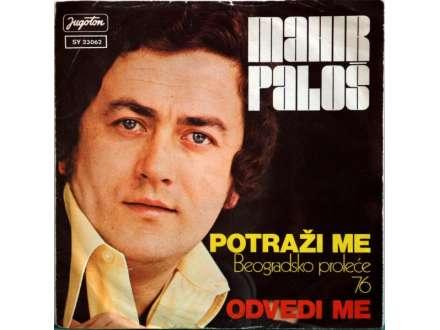 Mahir Paloš - Potraži Me / Odvedi Me