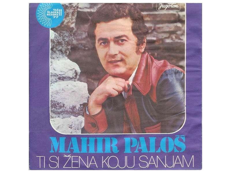 Mahir Paloš - Ti Si Žena Koju Sanjam / Pjesma Za Dvoje