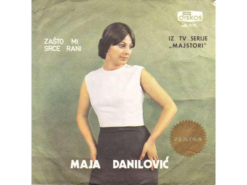 Maja Danilović - Zašto Mi Srce Rani / Što Rodih Se