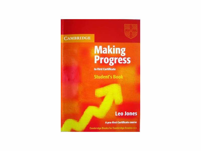 Making Progres to First Certificate Students Book