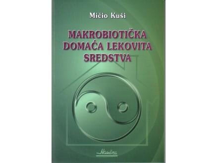 Makrobiotička domaća lekovita sredstva, Mičio Kuši,nova