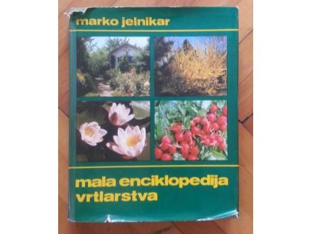 Mala enciklopedija vrtlarstva - Marko Jelnikar