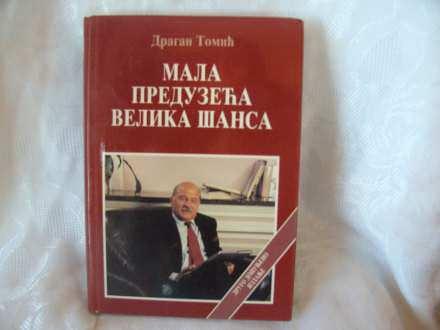 Mala preduzeca velika šansa, Dragan Tomić