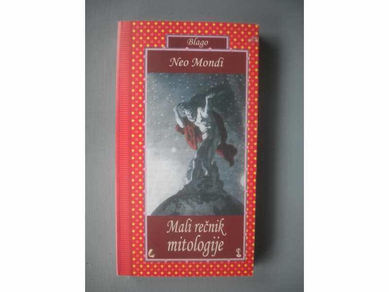 Mali rečnik mitologije -  Neo Mondi