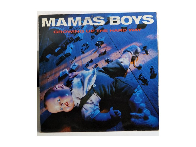 Mama`s Boys ‎– Growing Up The Hard Way