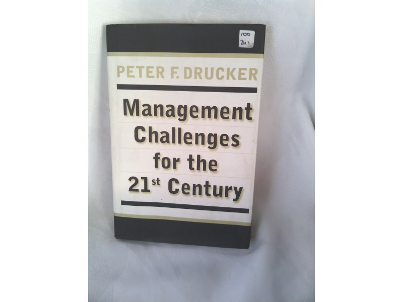 Management challenges for the 21 st century Drucker