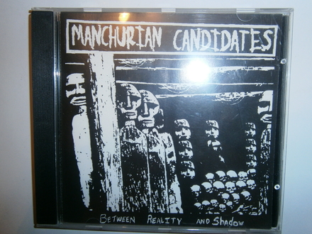 Manchurian Candidates - Between Reality And Shadow