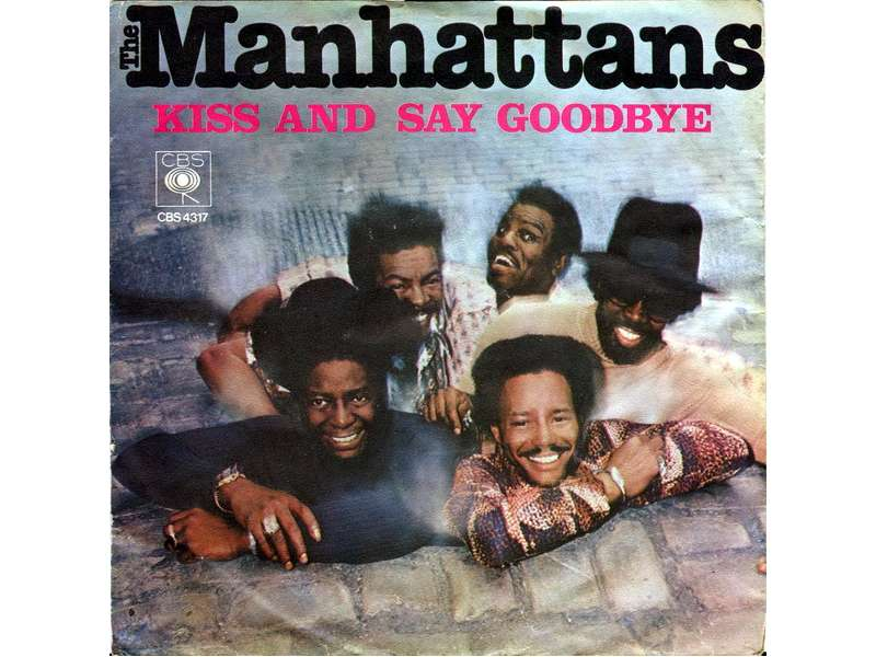 Manhattans - Kiss And Say Goodbye