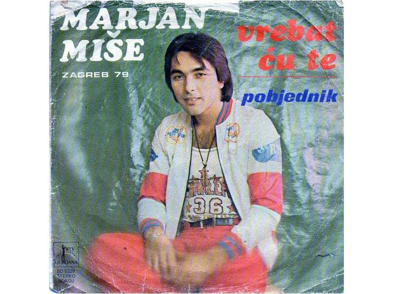 Marjan Miše - Vrebat Ću Te / Pobjednik
