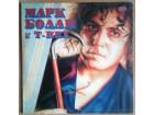 Mark Bolan i T-rex: Марк Болaн и T-Rex